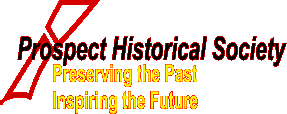 Prospect Historical Society Preserving the Past Inspiring the Future